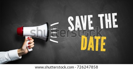 "hand with megaphone and the phrase ""save the date"" #726247858"