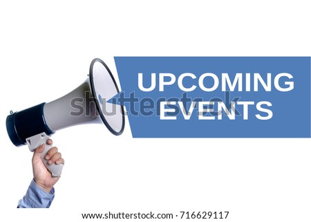 Hand with megaphone with word Upcoming Events. #716629117