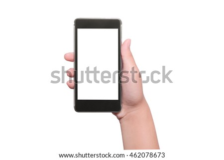Hand with smart phone isolated on white background, Shape hand and phone, Smart phone white screen collection, Hand holding smart phone mobile isolate, Smart phone mobile with hand on white #462078673