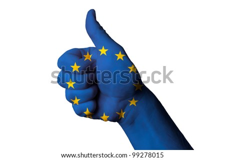Hand with thumb up gesture colored in europe national flag as symbol of excellence, achievement, good, - useful for tourism and touristic advertising #99278015