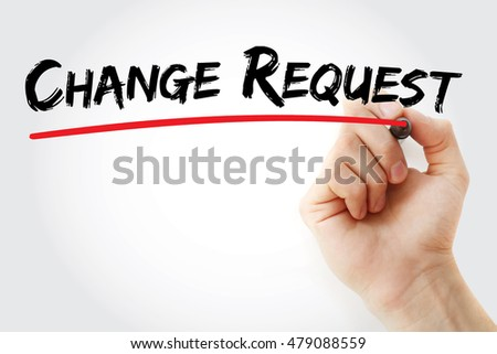 Hand writing Change Request with marker, concept background #479088559