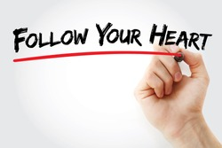 Hand writing Follow Your Heart with marker, concept background