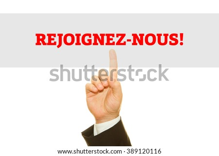 Hand writing French Slogan REJOIGNEZ-NOUS! (Join Now!) on a transparent wipe board.