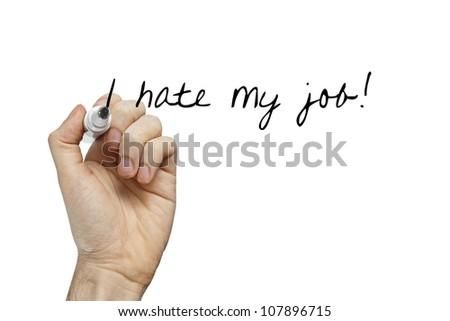 Hand writing i hate my job word on white board
