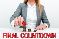Hand writing sign Final Countdown. Word for Last moment of any work having no posibility of discusion Discussing House Financing Plans, Explaining Housing Loans And Mortgage