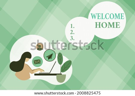 Hand writing sign Welcome Home. Word Written on Expression Greetings New Owners Domicile Doormat Entry Abstract Internet Browsing And Sending Emails, Remote Online Work Concept Stock photo ©