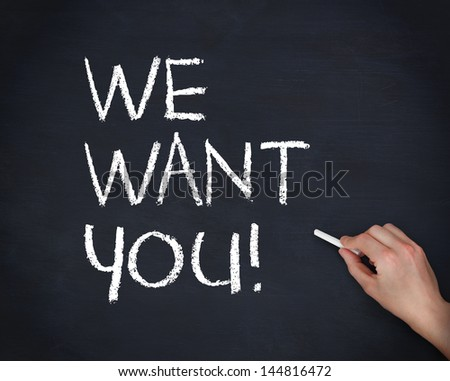 Hand writing we want you with a chalk on blackboard