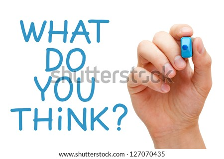 Hand writing What Do You Think with blue marker on transparent wipe board. - stock photo