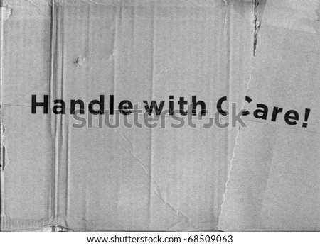 handle with care  (black and white photo)