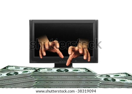 hands coming out of a monitor screen and grabbing money cash