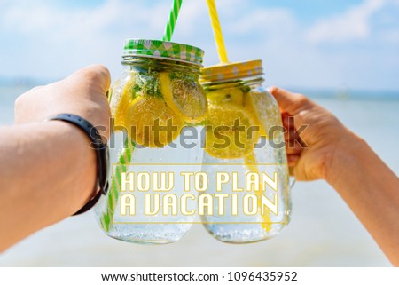 hands hold two cups of cool drink. summer vacation. how to plan a vacation #1096435952
