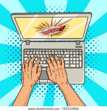Hands on laptop comic style. Office worker or freelancer at work on a personal computer. Modern technologies. Vintage pop art retro raster illustration.