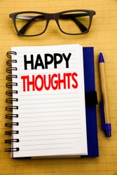 Handwriting Announcement text showing Happy Thoughts. Business concept for Happiness Thinking Good Written on tablet, wooden background with sticky note and pen