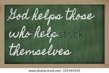 God helps those who help themselves. - Benjamin Franklin at Lifehack ...