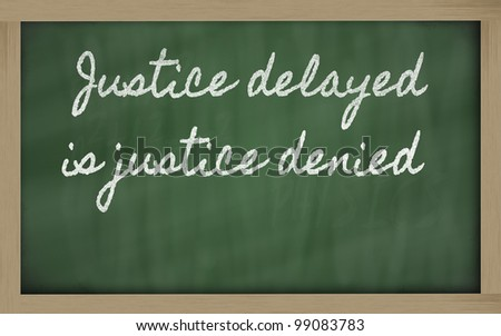justice delayed is justice denied essay examples