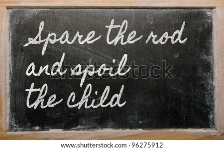 spare the rod spoil the parenting 2017-4-12  the unexpected way religious beliefs influence parents' views of  addressing discipline and parenting  ''spare the rod, spoil the child.
