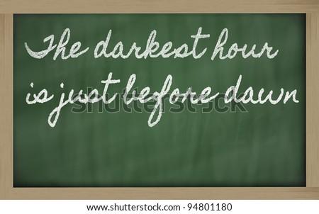 handwriting blackboard writings - The darkest hour is just before dawn