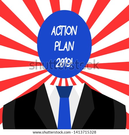 Handwriting text Action Plan 2019. Concept meaning proposed strategy or course of actions for current year Symbolic Drawing Emblematic Figure of Man Formal Suit Oval Faceless Head.