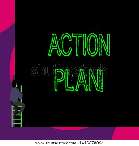 Handwriting text Action Plan. Concept meaning proposed strategy or course of actions for certain time Back view young man climbing up staircase ladder lying big blank rectangle.