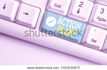 Handwriting text Action Plan. Concept meaning proposed strategy or course of actions for certain time White pc keyboard with empty note paper above white background key copy space.