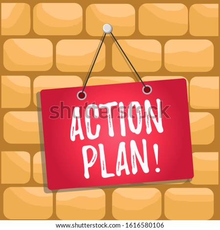 Handwriting text Action Plan. Concept meaning proposed strategy or course of actions for certain time Colored memo reminder empty board blank space attach background rectangle.