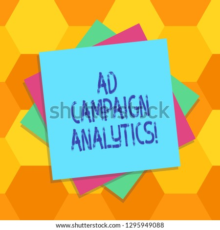 Handwriting text Ad Campaign Analytics. Concept meaning monitor campaigns and their respective outcomes Multiple Layer of Blank Sheets Color Paper Cardboard photo with Shadow.