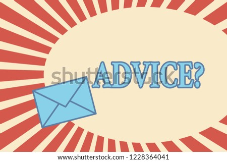 Handwriting text Advice question. Concept meaning Give guidance Support Help Recommendation Ask and expert