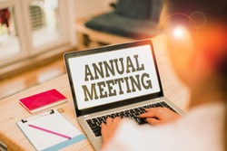 Handwriting text Annual Meeting. Concept meaning a meeting of the general membership of an organization.