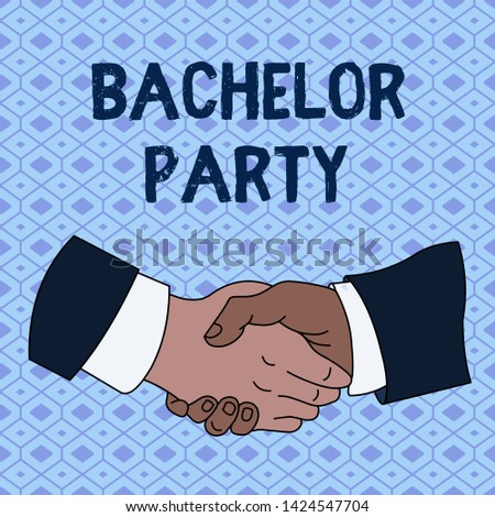 Handwriting text Bachelor Party. Concept meaning Party given for a analysis who is about to get married Stag night Hand Shake Multiracial Male Business Partners Colleagues Formal Shirt Suit.