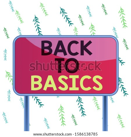 Handwriting text Back To Basics. Concept meaning Return simple things Fundamental Essential Primary basis Board ground metallic pole empty panel plank colorful backgound attached.