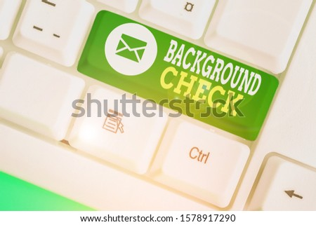 Handwriting text Background Check. Concept meaning investigation into a demonstrating s is origins and previous history. #1578917290