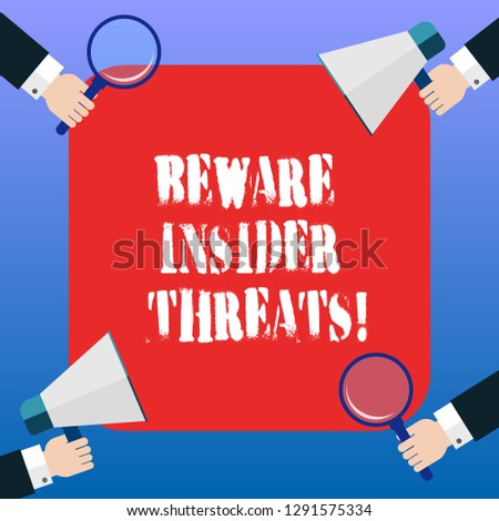 Handwriting text Beware Insider Threats. Concept meaning Be cautious on malicious attack inside the network Hu analysis Hands Each Holding Magnifying Glass and Megaphone on 4 Corners.