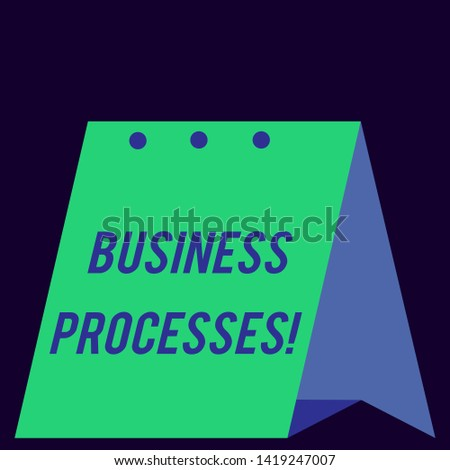 Handwriting text Business Processes. Concept meaning Methods practices involves in running a commerce Modern fresh and simple design of calendar using hard folded paper material.