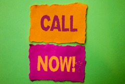 Handwriting text Call Now. Concept meaning Contact Talk Chat Hotline Support Telephony Customer Service written on Tear Papers on the Green background.