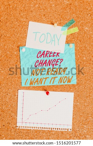 Handwriting text Career Change Question Not Ready I Want It Now. Concept meaning Seeking new opportunities job Corkboard color size paper pin thumbtack tack sheet billboard notice board.
