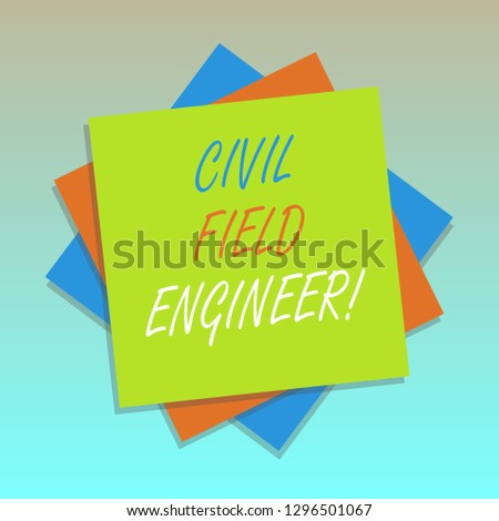 Handwriting text Civil Field Engineer. Concept meaning Oversee construction and upkeep of building structures Multiple Layer of Blank Sheets Color Paper Cardboard photo with Shadow.