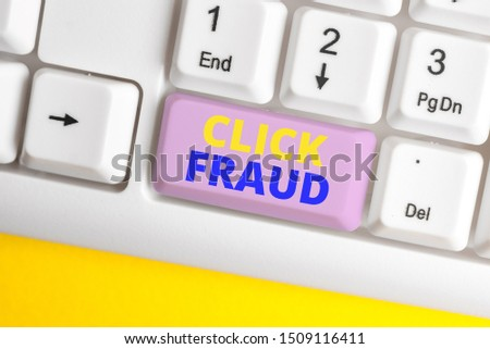 Handwriting text Click Fraud. Concept meaning practice of repeatedly clicking on advertisement hosted website White pc keyboard with empty note paper above white background key copy space. #1509116411