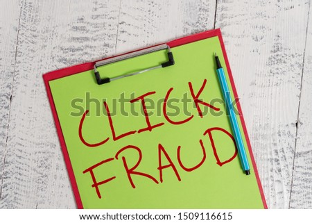 Handwriting text Click Fraud. Concept meaning practice of repeatedly clicking on advertisement hosted website Colored clipboard blank paper sheet marker old wooden vintage background. #1509116615