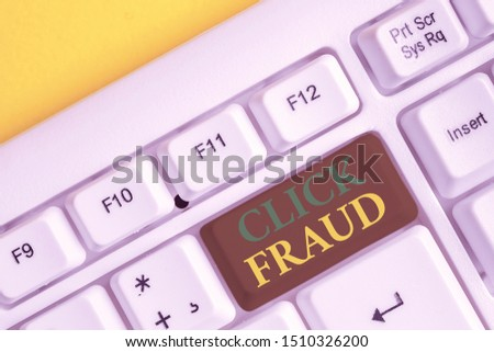 Handwriting text Click Fraud. Concept meaning practice of repeatedly clicking on advertisement hosted website White pc keyboard with empty note paper above white background key copy space. #1510326200