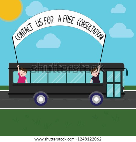 Handwriting text Contact Us For A Free Consultation. Concept meaning We are available for giving support Two Kids Inside School Bus Holding Out Banner with Stick on a Day Trip.
