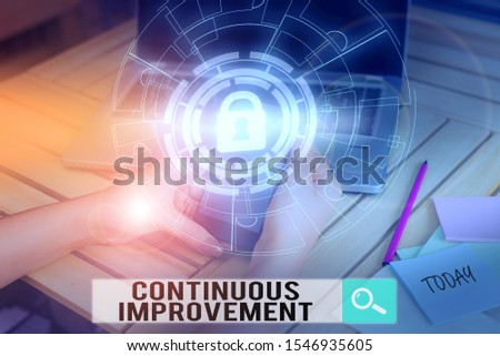 Handwriting text Continuous Improvement. Concept meaning ongoing effort to improve products or processes Picture photo system network scheme modern technology smart device.