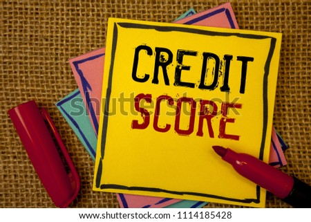 Handwriting text Credit Score. Concept meaning Capacity to repay a loan Creditworthiness of an individual