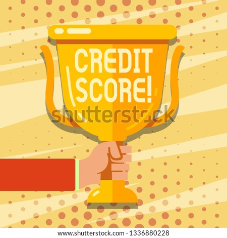 Handwriting text Credit Score. Concept meaning Capacity to repay a loan Creditworthiness of an individual.