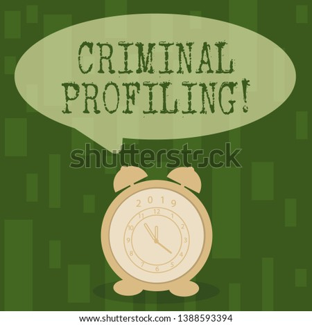 Handwriting text Criminal Profiling. Concept meaning Develop profiles for criminals who not yet apprehended Round Blank Speech Balloon in Pastel Shade and Colorful Analog Alarm Clock.