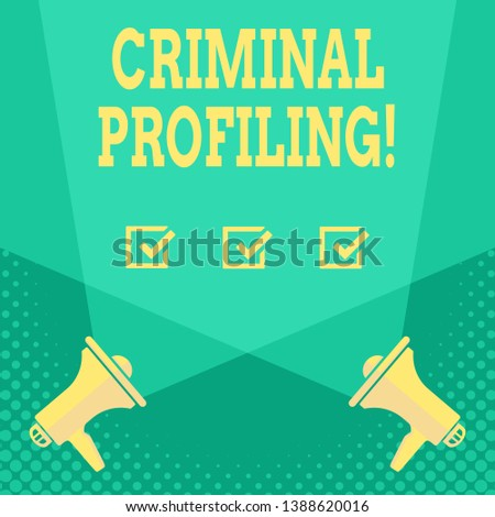 Handwriting text Criminal Profiling. Concept meaning Develop profiles for criminals who not yet apprehended Blank Double Spotlight Crisscrossing Upward from Two Megaphones on the Floor.