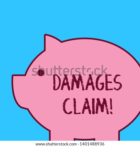 Handwriting text Damages Claim. Concept meaning Deanalysisd upon the insurer for compensation for a damage.