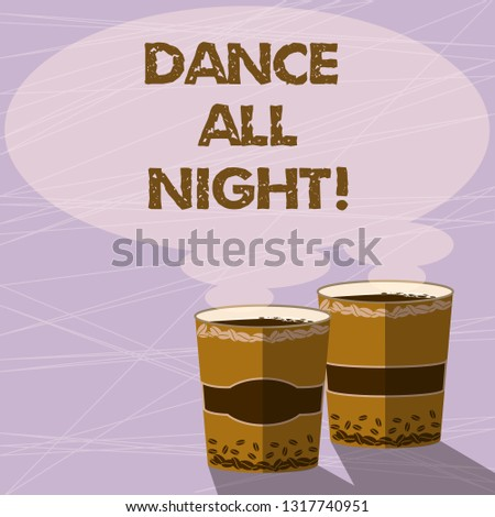 Handwriting text Dance All Night. Concept meaning Party for the whole day excited enjoying on a disco Two To Go Cup with Beverage and Steam icon Blank Speech Bubble photo.