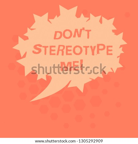 Handwriting text Don T Stereotype Me. Concept meaning any thought widely adopted by specific types individuals Blank Oval Color Speech Bubble with Stars as Outline photo Text Space.