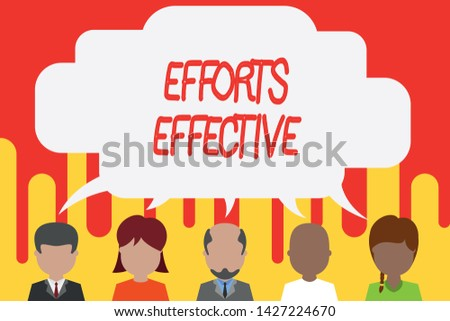 Handwriting text Efforts Effective. Concept meaning Produces the results as per desired Goal Target Achieve Five different races persons sharing blank speech bubble. People talking.