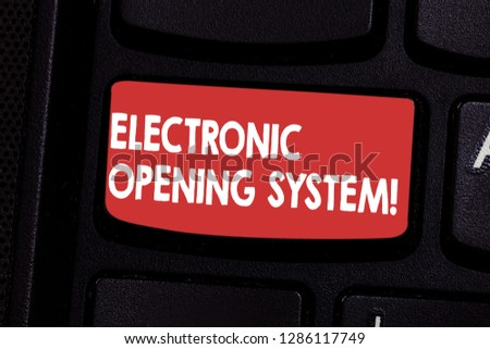 Handwriting text Electronic Opening System. Concept meaning Electronic access control system Keycards Keyboard key Intention to create computer message pressing keypad idea. #1286117749